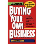 Buying Your Own Business : Identifying Opportunities, Analyzing True Value, Negotiating The Best Terms, Closing The Deal Expert Advice For Small Business de Russell Robb