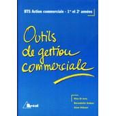 Outils De Gestion Commerciale - Bts Action Commerciale, 1re Et 2e Ann�es de Rina Di Lorio