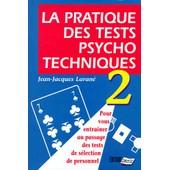 La Pratique Des Tests Psychotechnique - Tome 2 de Jean-Jacques Laran�