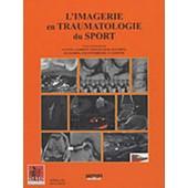 L'imagerie En Traumatologie Du Sport de Agn�s Lhoste-Trouilloud