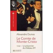 Le Comte De Monte-Cristo Tome 1 : Le Prisonnier Du Ch�teau D'if de Alexandre Dumas