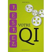 Testez Votre Qi - Tests De Quotient Intellectuel de Anne Bacus