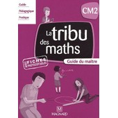 La Tribu Des Maths Cm2 - Guide Du Ma�tre de Christophe Demagny
