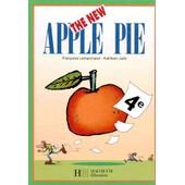 Anglais 4e The New Apple Pie de Fran�oise Lemarchand