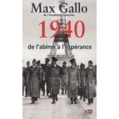 Une Histoire De La Deuxi�me Guerre Mondiale - Tome 1, 1940, De L'ab�me � L'esp�rance de Max Gallo