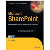 Microsoft Sharepoint: Building Office 2007 Solutions In Vb: 2005 de Scot P Hillier