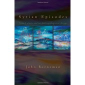 Syrian Episodes: Sons, Fathers, And An Anthropologist In Aleppo de John Borneman