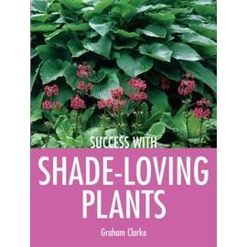 Shade-Loving Plants - Graham Clarke
