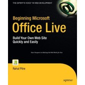 Beginning Microsoft Office Live: Build Your Own Web Site Quickly And Easily de Rahul Pitre