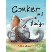 Conker And Nudge de Adria Meserve