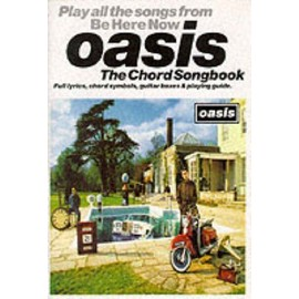 Oasis:Be Here NowThe Chord Songbook Voix et accords