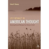 Lost Intimacy In American Thought: Recovering Personal Philosophy From Thoreau To Cavell de Mooney, Professor Edward F.