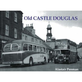 Old Castle Douglas - Alastair Penman