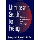 Marriage As A Search For Healing de Jerry M Lewis