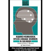 Acquired Neurological Speech/Language Disorders In Childhood de Bruce E Murdoch