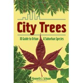 City Trees: Id Guide To Urban & Suburban Species de Kenneth J. Schoon