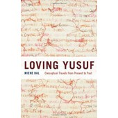 Loving Yusuf: Conceptual Travels From Present To Past de bal mieke