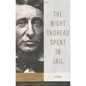 The Night Thoreau Spent In Jail: A Play de Collectif