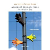 Journeys To Foreign Selves: Asians And Asian Americans In A Global Era de Alan Roland
