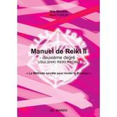 Manuel De Reiki Ii - Deuxi�me Degr�, Usui Shiki Reiki Ryho de Nita Mocanu