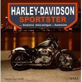 Harley-Davidson Sportster - Son Histoire M�canique Et Humaine de Pascal Szymezak