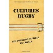 Cultures Rugby - Les Dossiers Secrets De L'ovale de Martin Font�s
