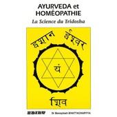 Ayurveda Et Hom�opathie - La Science Du Tridosha de Benoytosh Bhattacharyya