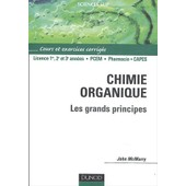 Chimie Organique : Les Grands Principes - Cours Et Exercices Corrig�s de John Mcmurry