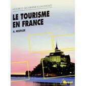 Le Tourisme En France - Etude R�gionale, 7�me �dition de Alain Mesplier