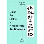 Choix De Points En Acupuncture Traditionnelle de Shi Shan Lin