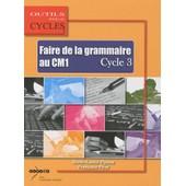 Faire De La Grammaire Au Cm1 Cycle 3 de Marie-Louise Pignon