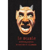 Le Diable - Autobiographie Autoris�e Et Illustr�e de Collectif