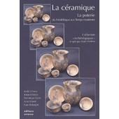 La C�ramique - La Poterie Du N�olithique Aux Temps Modernes de Andr� D' Anna