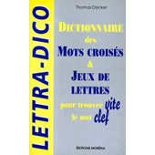 Lettra-Dico - Dictionnaire Des Mots Crois�s Et Jeux De Lettres de Thomas Decker