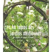 Au Temps Des Jardins M�di�vaux - Les Saisons Au Prieur� D'orsan de Sonia Lesot