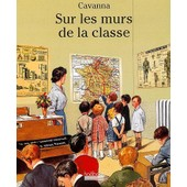 Sur Les Murs De La Classe de Fran�ois Cavanna