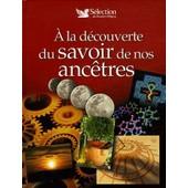 A La D�couverte Du Savoir De Nos Anc�tres de Fr�d�ric Denhez
