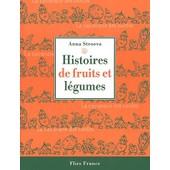 Histoires De Fruits Et L�gumes de Anna Stroeva