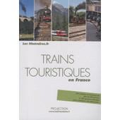 Trains Touristiques En France de Eric Fauguet