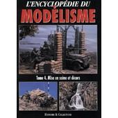 L'encyclopedie Du Mod�lisme - Tome 4, Mises En Sc�ne Et Decors de Rodrigo Hernandez Cabos