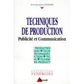 Techniques De Production Bts Communication Formations En Communication Et Commerce - Publicit� Et Communication de Jean-Jacques Cavalier