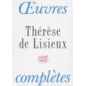 Oeuvres Completes - Textes Et Derni�res Paroles de Th�r�se De Lisieux