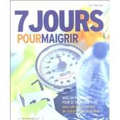 7 Jours Pour Maigrir - Et Un Programme Pour Se Stabiliser � Vie de Ian Marber