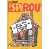 Album Spirou N� 277 - Un Album Copieux, Sain, �quilibr� Et Vari� ! de Raoul Cauvin