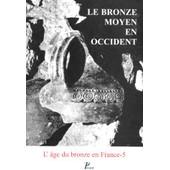 Le Bronze Moyen En Occident - La Culture Des Duffaits Et La Civilisation Des Tumulus de Jos� Gomez De Soto