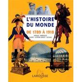 L'histoire Du Monde De 1789 A 1918 de Collectif