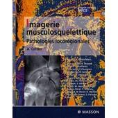 Imagerie Musculosquelettique - Pathologies Locor�gionales de Anne Cotten