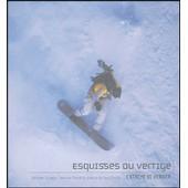 Esquisses Du Vertige - L'xtreme De Verbier de Nicolas Henchoz