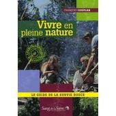 Vivre En Pleine Nature - Le Guide De La Survie Douce de Fran�ois Couplan