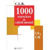 1000 Exercices De Calcul Mental Ce2/Cm de Janine Leclec'h-Lucas